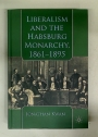 Liberalism and the Habsburg Monarchy, 1861-1895.