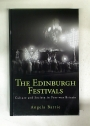 The Edinburgh Festivals. Culture and Society in Post-War Britain.