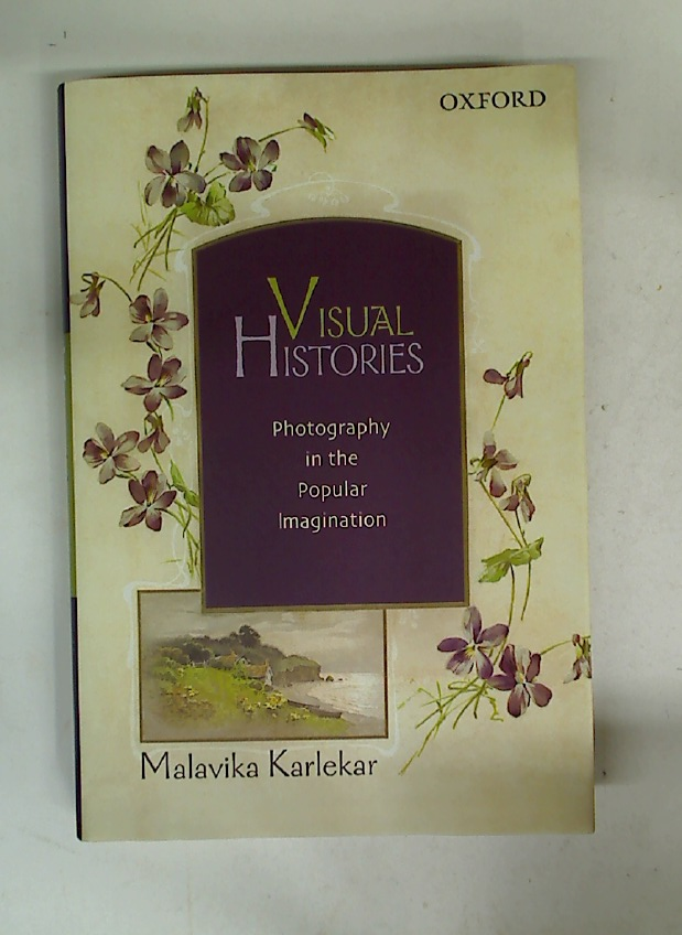 Visual Histories. Photography in the Popular Imagination.