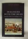 Dialogues With the Dead. Egyptology in British Culture and Religion, 1822-1922.