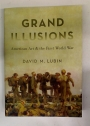 Grand Illusions. American Art and the First World War.