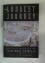 The Longest Journey. Southeast Asians and the Pilgrimage to Mecca.