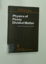 Physics of Finely Divided Matter. Proceedings of the Winter School Les Houches, France, March 25 - April 5, 1985.