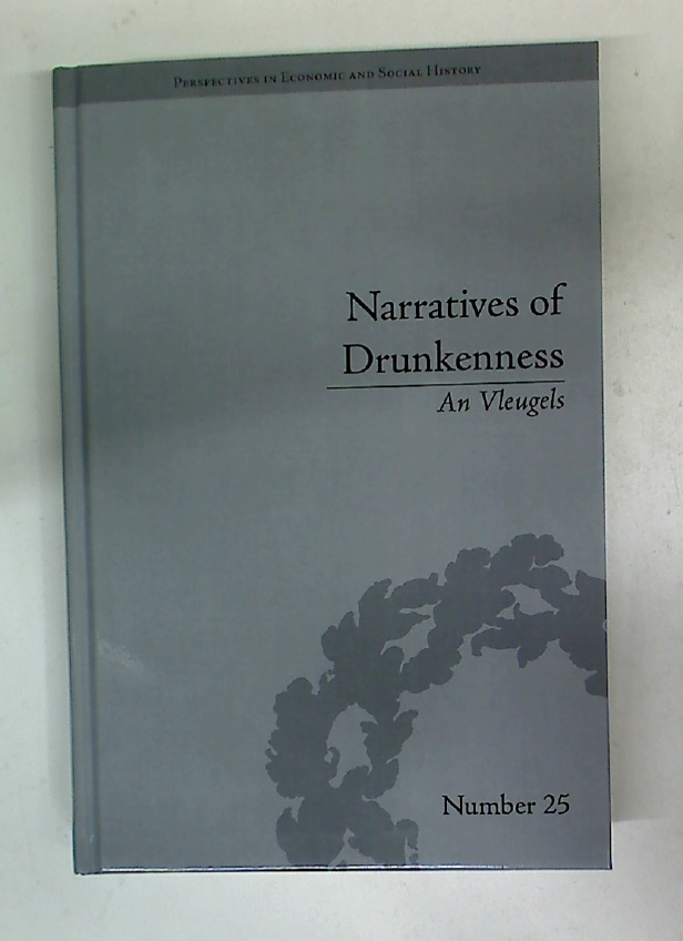Narratives of Drunkenness: Belgium, 1830 - 1914.