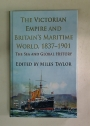 The Victorian Empire and Britain's Maritime World, 1837 - 1901. The Sea and Global History.