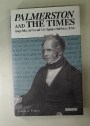 Palmerston and the Times. Foreign Policy, the Press and Public Opinion in Mid-Victorian Britain.