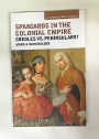 Spaniards in the Colonial Empire. Creoles vs. Peninsulars?