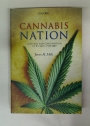 Cannabis Nation. Control and Consumption in Britain, 1928 - 2008.