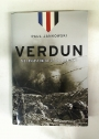 Verdun. The Longest Battle of the Great War.