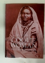 Coolie Woman. The Odyssey of Indenture.