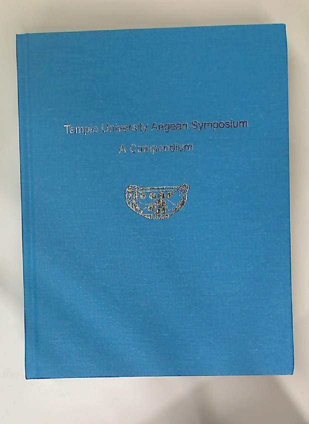 Temple University Aegean Symposium. A Compendium.