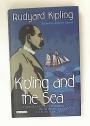 Kipling and the Sea. Voyages and Discoveries from North Atlantic to South Pacific.