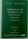Chemistry in the Oil Industry XIII. Oilfield Chemistry - New Frontiers. An International Symposium Organised by the Royal Society of Chemistry and the European Oilfield Speciality Chemicals Association.