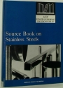 Source Book on Stainless Steels. A Discriminative Selection of Outstanding Articles from the Periodical and Reference Literature.