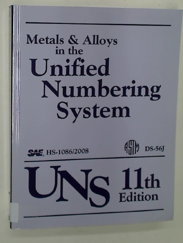 Metals and Alloys in the Unified Numbering System. 11th Edition.