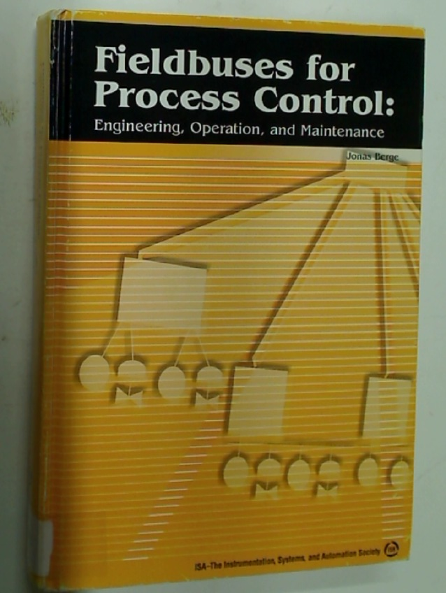 Fieldbuses for Process Control: Engineering, Operation, and Maintenance.