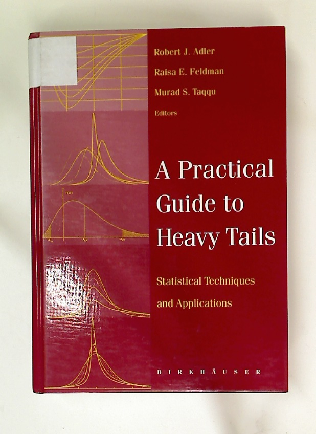A Practical Guide to Heavy Tails. Statistical Techniques and Applications.
