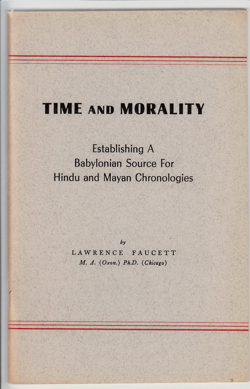 Time and Morality: Establishing a Babylonian Source for Hindu and Mayan Chronologies.