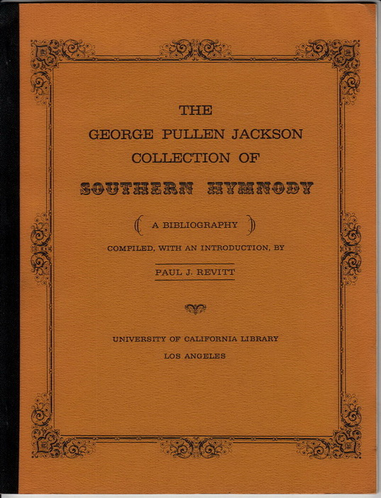 The George Pullen Jackson Collection of Southern Hymnody. A Bibliography.