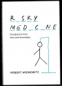 Risky Medicine. Our Quest to Cure Fear and Uncertainty.