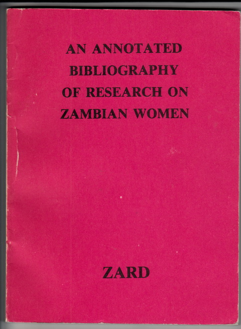 An Annotated Bibliography of Research on Zambian Women.