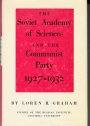 The Soviet Academy of Sciences and the Communist Party, 1927-1932.