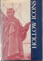 Hollow Icons: Politics of Sculpture in 19th Century France.