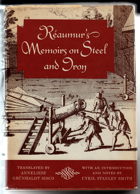 Reaumur's Memoirs on Steel and Iron. A Translation from the Original Printed in 1722.