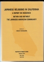 Japanese Religions in California: A Report on Research within and without the Japanese-American Community.