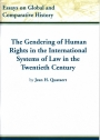The Gendering of Human Rights in the International Systems of Law in the Twentieth Century.
