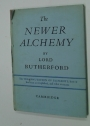 The Newer Alchemy. Based on the Henry Sidgwick Memorial Lecture Delivered at Newnham College, Cambridge, November 1936.