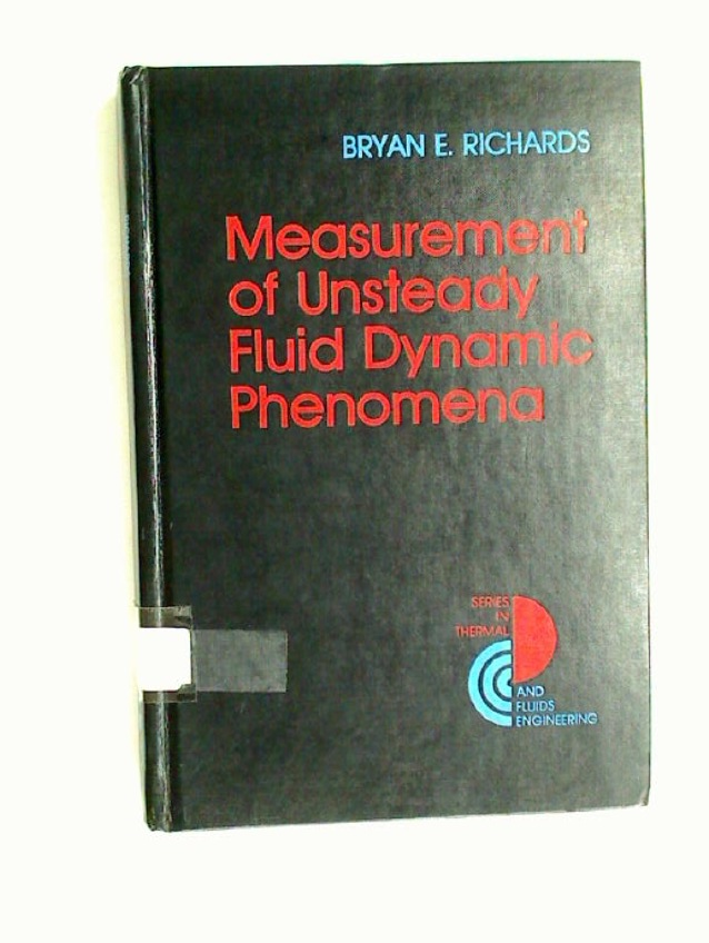 Measurements of Unsteady Fluid Dynamic Phenomena.