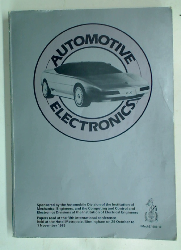 Automotive Electronics 1985: Conference Proceedings.