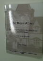 The Royal Albert. The History of a Cambridge Almshouse set in its Times. 1846 to the present.