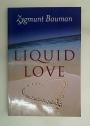 Liquid Love. On the Frailty of Human Bonds.