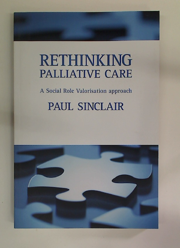 Rethinking Palliative Care. A Social Role Valorisation Approach.