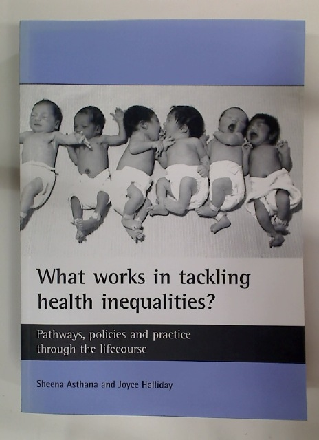 What Works in Tackling Health Inequalities? Pathways, Policies, and Practice Through the Lifecourse.