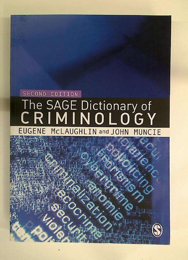 The Sage Dicitionary of Criminology.