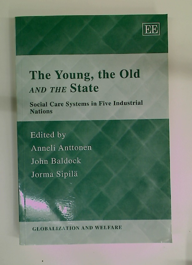 The Young, the Old and the State. Social Care Systems in Five Industrial Nations.