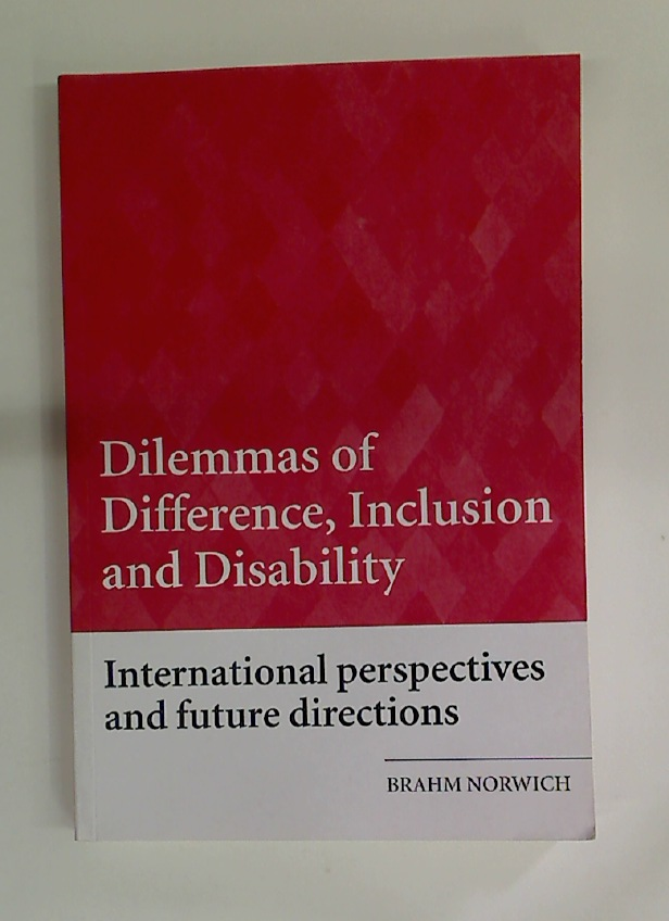 Dilemmas of Difference, Inclusion, and Disability. International Perspectives and Future Directions.