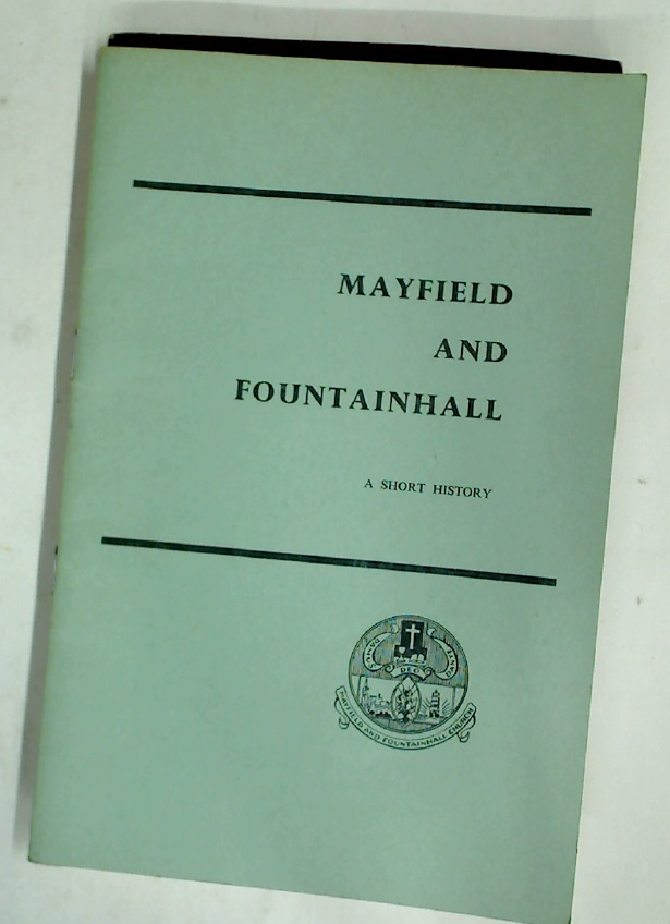 Mayfield and Fountainhall: A Short History Leading up to the Union of the Churches of Mayfield North and Fountainhall Road.
