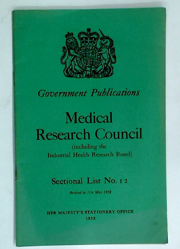 Medical Research Council. Catalogue of Publications (including the Industrial Health Research Board). Revised to 31st May 1958.