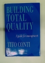 Building Total Quality. A Guide for Management.