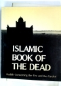 Islamic Book of the Dead. A Collection of Hadiths on the Fire and the Garden.