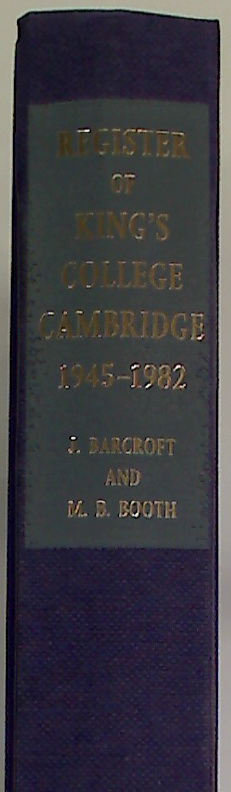 A Register of Admissions to King\'s College Cambridge 1945 - 1982.