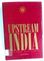 Upstream India: Fifty Golden Years of ONGC.