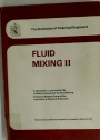 Fluid Mixing II: A Symposium Organised by the Yorkshire Branch and the Fluid Mixing Processes Subject Group of the Institution of Chemical Engineers.
