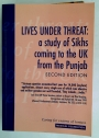 Lives under Threat: A Study of Sikhs Coming to the UK from the Punjab. Second Edition.