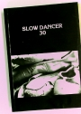Slow Dancer. No 30, Summer 1993.