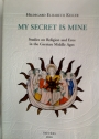 My Secret is Mine: Studies on Religion and Eros in the German Middle Ages.